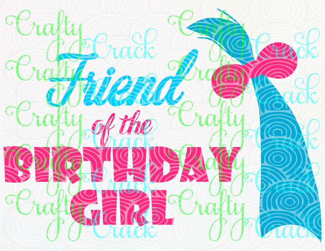 Friend of the Birthday Girl with Smidge SVG/DXF/PNG Digital Download  Silhouette Studio/Cricut Design Space