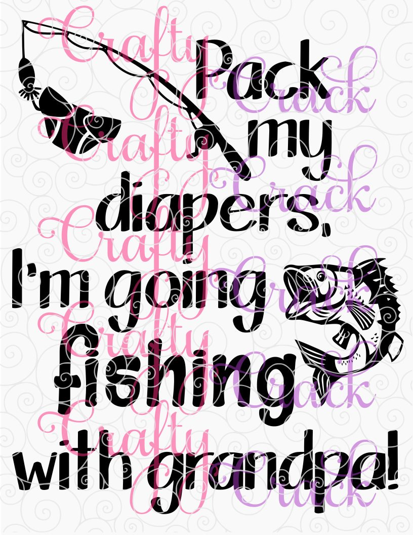 Download Pack My Diapers I M Going Fishing With Grandpa Svg Dxf Png Digital Download For Silhouette Studio Cricut Design Space Crafty Crack