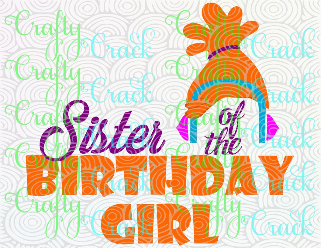 Sister of the Birthday Girl with Dj Suki SVG, DXF, PNG - Digital Download  for Silhouette Studio, Cricut Design Space